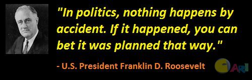 franklin_d_roosevelt-in_politics_nothing_happens_by_accident_it_was_planned_that_way.jpg