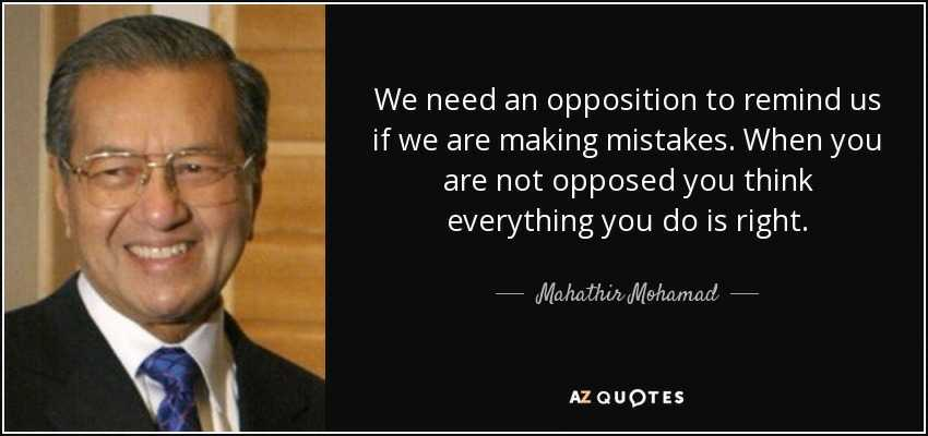 quote-we-need-an-opposition-to-remind-us-if-we-are-making-mistakes-when-you-are-.jpg