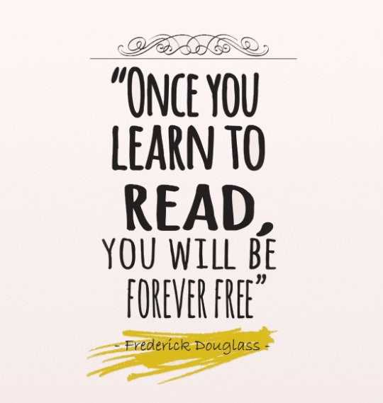 Once-you-learn-to-read-you-will-be-forever-free-Frederick-Douglas-540x569.jpg