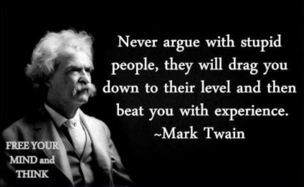 never-argue-with-stupid-people-mark-twain.jpg