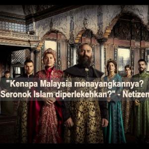 Banyak Adegan Terlampau, Netizen Bantah Tayang Drama Sejarah Uthmaniyah Di Malaysia
