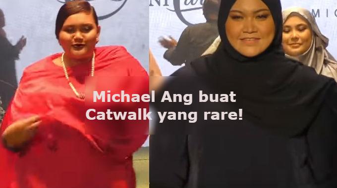 Ambik Kau Perli Baik Punya! Michael Ang Guna Model Berbadan Gempal Untuk Catwalk