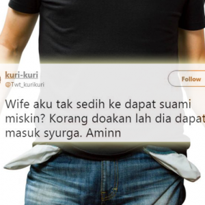 'Isteri Aku Tak Sedih Ke Dapat Suami Miskin?'