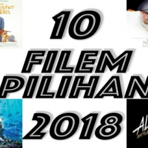 10 Filem Antarabangsa Yang Bakal Menggegarkan Pawagam Tahun 2018, Tak Sabarnya!