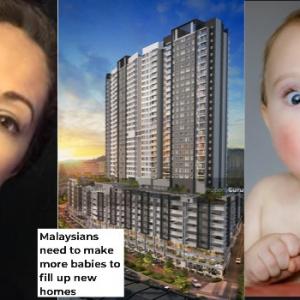 """""""Rumah Banyak Kosong, Jadi Rakyat Malaysia Kena Hasilkan Ramai Baby"""""""