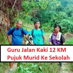 Guru Jalan Kaki 12 Kilometer Pujuk Murid Ke Sekolah