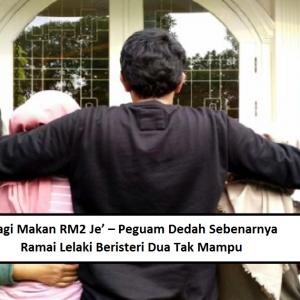 'Bagi Belanja Makan Anak RM2 Je' -  Peguam Dedah Ramai Lelaki Beristeri Dua Sebenarnya Tak Mampu